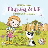 Pásztohy Panka: Pitypang kertészkedik - Pitypang és Lili -  (Könyv)