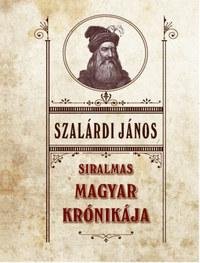 Szalárdi János: Siralmas magyar krónikája -  (Könyv)