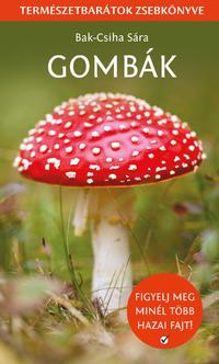 Bak-Csiha Sára: Gombák - Természetbarátok zsebkönyve -  (Könyv)