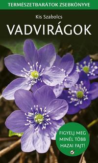 Kis Szabolcs: Vadvirágok - Természetbarátok zsebkönyve -  (Könyv)