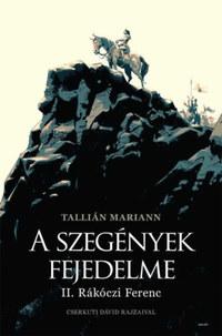 Tallián Mariann: A szegények fejedelme - II. Rákóczi Ferenc -  (Könyv)