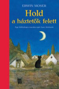 Erwin Moser: Hold a háztetők felett -  (Könyv)