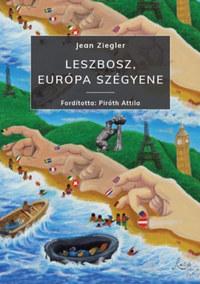 Jean Ziegler: Leszbosz, Európa szégyene -  (Könyv)