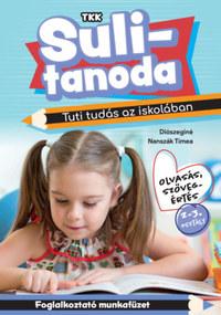 Diószeginé Nanszák Tímea: Tuti tudás az iskolában - Olvasás, szövegértés 2-3.osztály - Sulitanoda -  (Könyv)