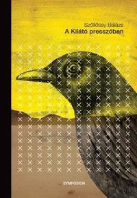 Szőllőssy Balázs: A Kilátó Presszóban -  (Könyv)
