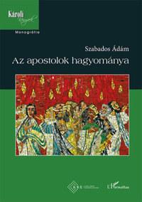 Szabados Ádám: Az apostolok hagyománya -  (Könyv)