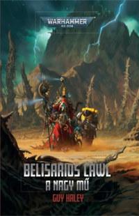 Guy Haley: Belisarius Cawl - A nagy mű -  (Könyv)