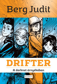 Berg Judit: Drifter - A darknet árnyékában -  (Könyv)
