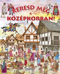 Keresd meg a középkorban! -  (Könyv)