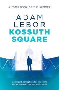 Adam Lebor: Kossuth Square -  (Könyv)