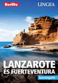 Lanzarote és Fuerteventura - Barangoló -  (Könyv)