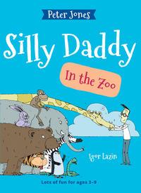 Peter Jones: Bolondos Apu - Silly Daddy 2. - Az Állatkertben - In the zoo -  (Könyv)