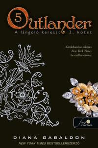 Diana Gabaldon: Outlander 5. - A lángoló kereszt 2/2. kötet - kemény kötés -  (Könyv)