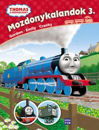 W. Awdry: Thomas, a gőzmozdony - Mozdonykalandok 3. - Gordon, Emily és Cranky -  (Könyv)