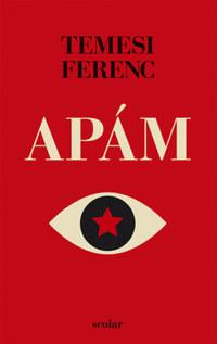 Temesi Ferenc: Apám -  (Könyv)