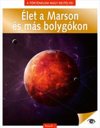 A történelem nagy rejtélyei 13. - Élet a Marson és más bolygókon -  (Könyv)