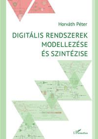Horváth Péter: Digitális rendszerek modellezése és szintézise -  (Könyv)