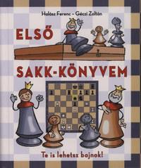 Géczi Zoltán, Halász Ferenc: Első sakk-könyvem - Te is lehetsz bajnok! -  (Könyv)