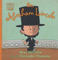 Brad Meltzer: Én, Abraham Lincoln -  (Könyv)