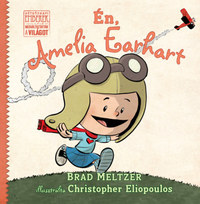 Brad Meltzer: Én, Amelia Earhart -  (Könyv)