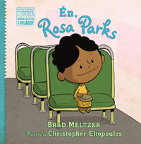 Brad Meltzer: Én, Rosa Parks -  (Könyv)