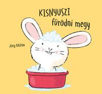 Jörg Mühle: Kisnyuszi fürödni megy -  (Könyv)