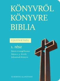 Könyvről könyvre Biblia - Újszövetség 1. rész -  (Könyv)