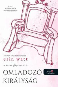 Erin Watt: Omladozó királyság - A Royal család 5. -  (Könyv)