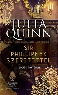 Julia Quinn: Sir Phillipnek szeretettel -  (Könyv)