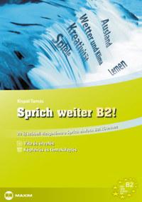 Kispál Tamás: Sprich weiter B2! - 20 új szóbeli vizsgatéma a Sprich einfach B2! kötethez -  (Könyv)