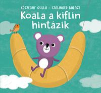 Szálinger Balázs: Koala a kiflin hintázik -  (Könyv)