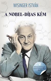 Wisinger István: A Nobel-díjas kém - Dokumentumregény Szent-Györgyi Albert életéről -  (Könyv)