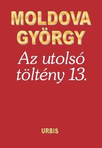Moldova György: Az utolsó töltény 13. -  (Könyv)