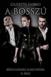 Fabbro, Giuditta: A bosszú - Bérgyilkosság olasz módra III. -  (Könyv)