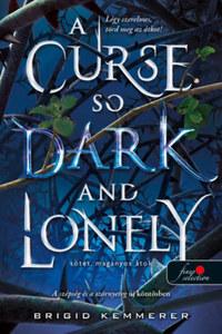 Brigid Kemmerer: A Curse So Dark and Lonely - Sötét, magányos átok - Az Átoktörő 1. -  (Könyv)