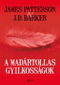 James Patterson, J.D. Barker: A madártollas gyilkosságok -  (Könyv)