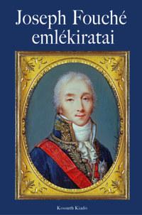 Joseph Fouché emlékiratai -  (Könyv)