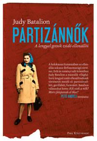 Judy Batalion: Partizánnők - A lengyel gettók zsidó ellenállói -  (Könyv)
