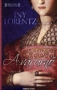 Iny Lorentz: Antikvár: A várúrnő -  (Könyv)