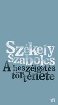 Székely Szabolcs: A beszélgetés története -  (Könyv)