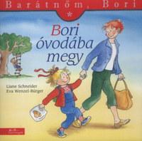Liane Schneider, Eva Wenzel-Bürger: Bori óvodába megy - Barátnőm, Bori 1. -  (Könyv)