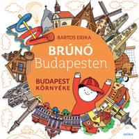 Bartos Erika: Budapest környéke - Brúnó Budapesten 6. -  (Könyv)