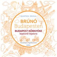Bartos Erika: Budapest környéke lépésről lépésre - Fényképes foglalkoztatófüzet a Brúnó Budapesten - Budapest környéke című mesekönyvhöz -  (Könyv)