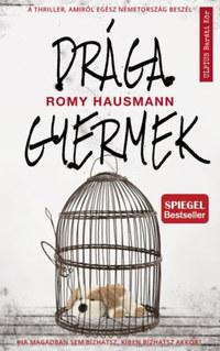 Romy Hausmann: Drága gyermek -  (Könyv)