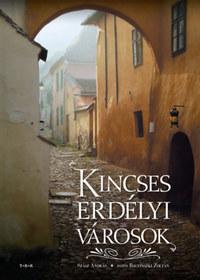 Szász András: Kincses erdélyi városok -  (Könyv)