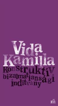 Vida Kamilla: Konstruktív bizalmatlansági indítvány -  (Könyv)