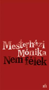 Mesterházi Mónika: Nem félek -  (Könyv)