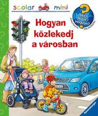 Peter Nieländer: Hogyan közlekedj a városban? - Mit? Miért? Hogyan? Kihajtható ablakokkal -  (Könyv)