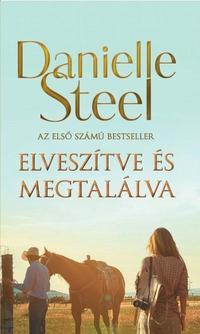 Danielle Steel: Elveszítve és megtalálva -  (Könyv)