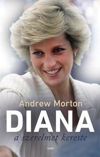 Andrew Morton: Diana a szerelmet kereste -  (Könyv)